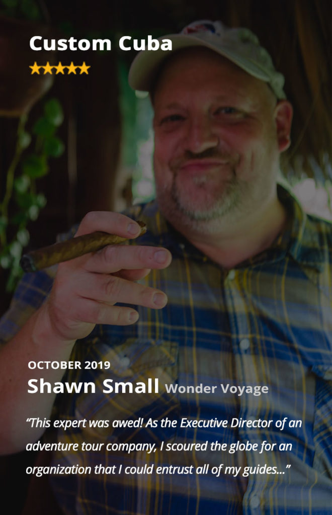 Shawn Small, Executive Director of Wonder Voyage, gave us possibly the best review yet after Gardner Tours served his tour company on a Cuba Tour for the 20th anniversary of Wonder Voyage. Shawn loves smoking cigars!